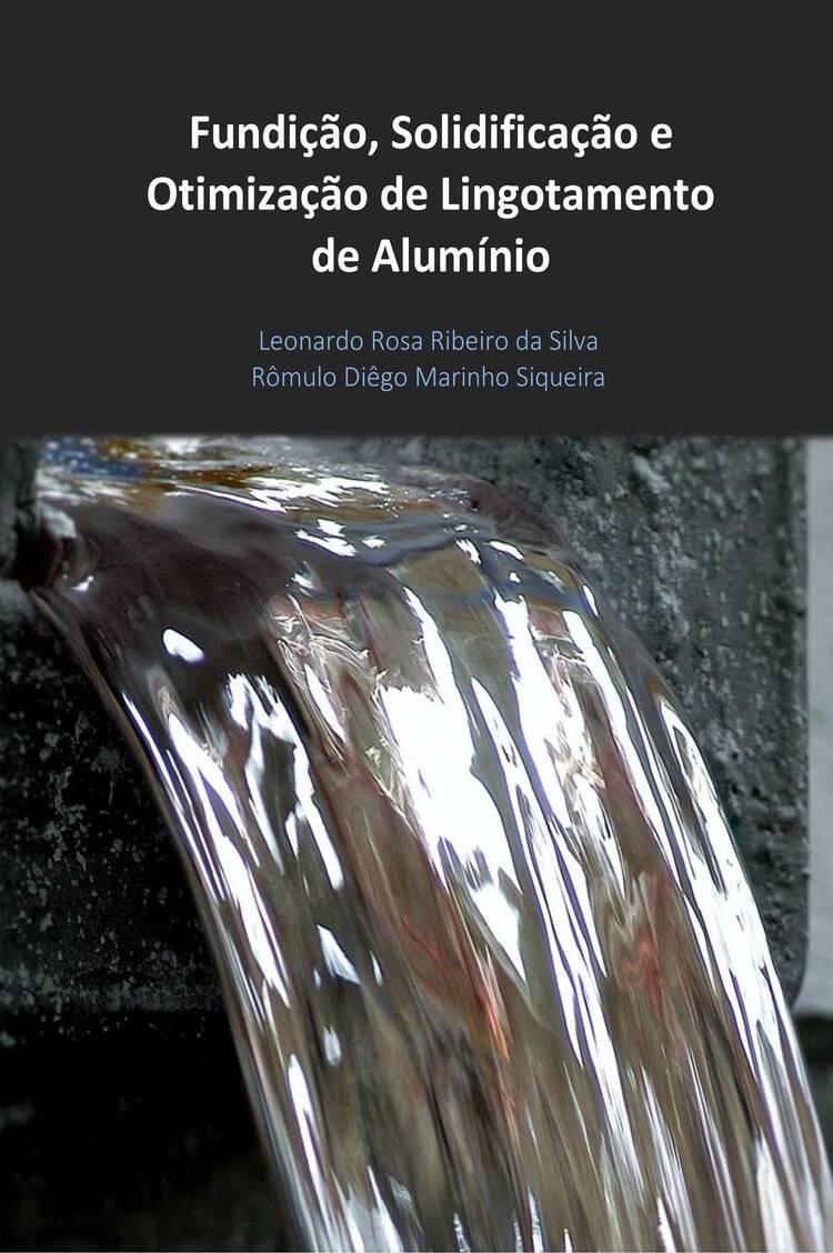 Capa do ebook Fundição, Solidificação e Otimização de Lingotamento de Alumínio