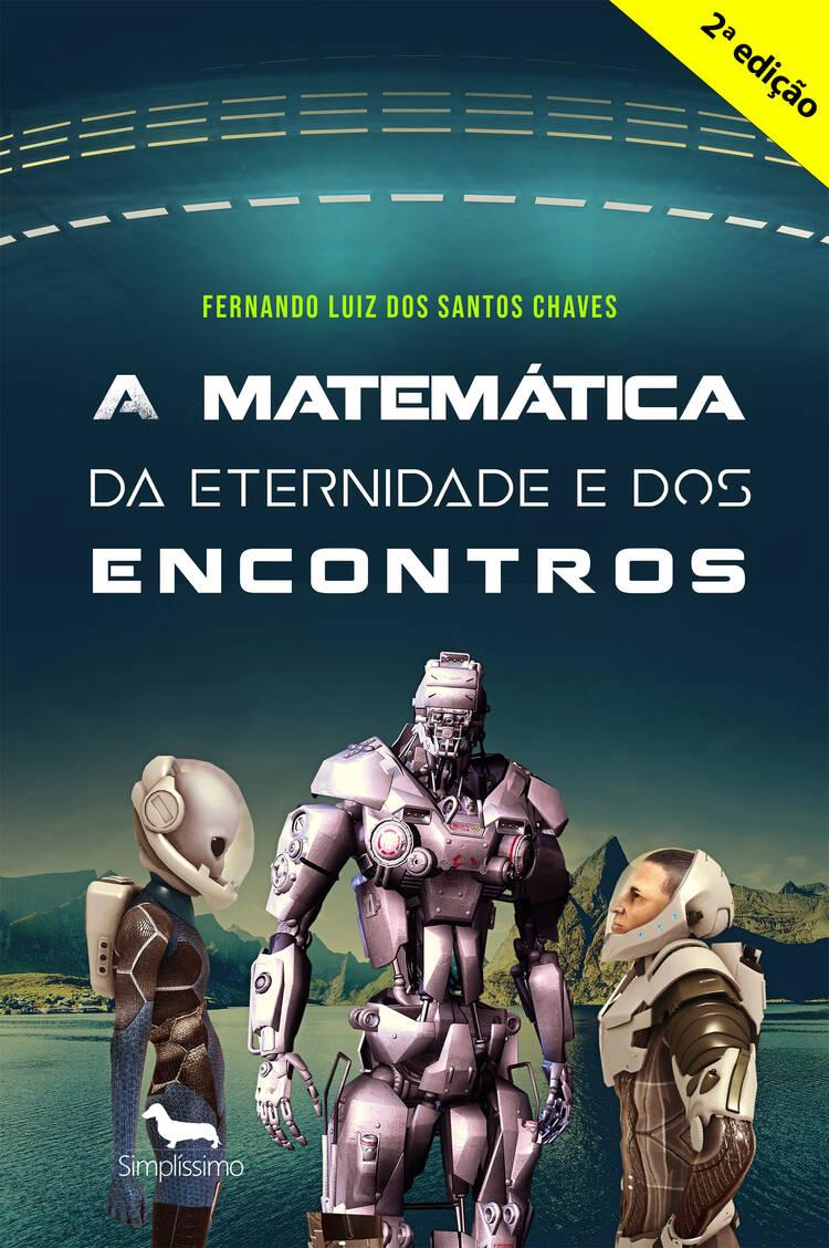 Capa do ebook A matemática da eternidade e dos encontros –  ( Segunda edição ) .