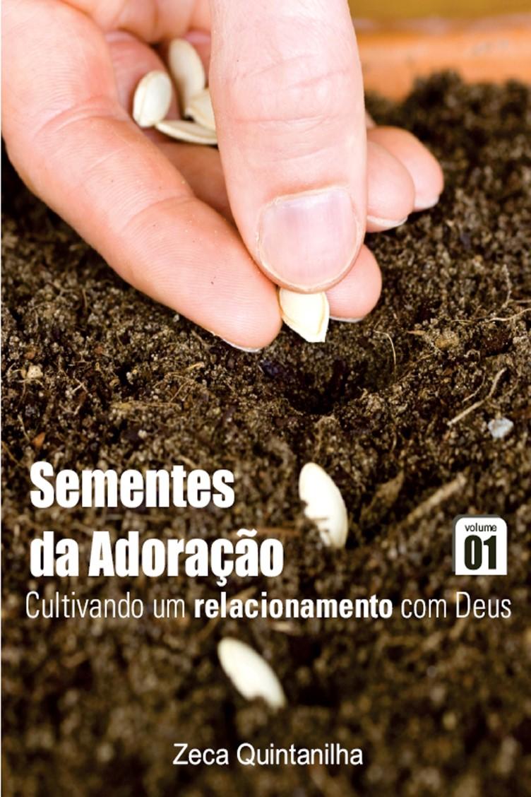 Capa do ebook Sementes da Adoração – Cultivando um relacionamento com Deus Vol. 1