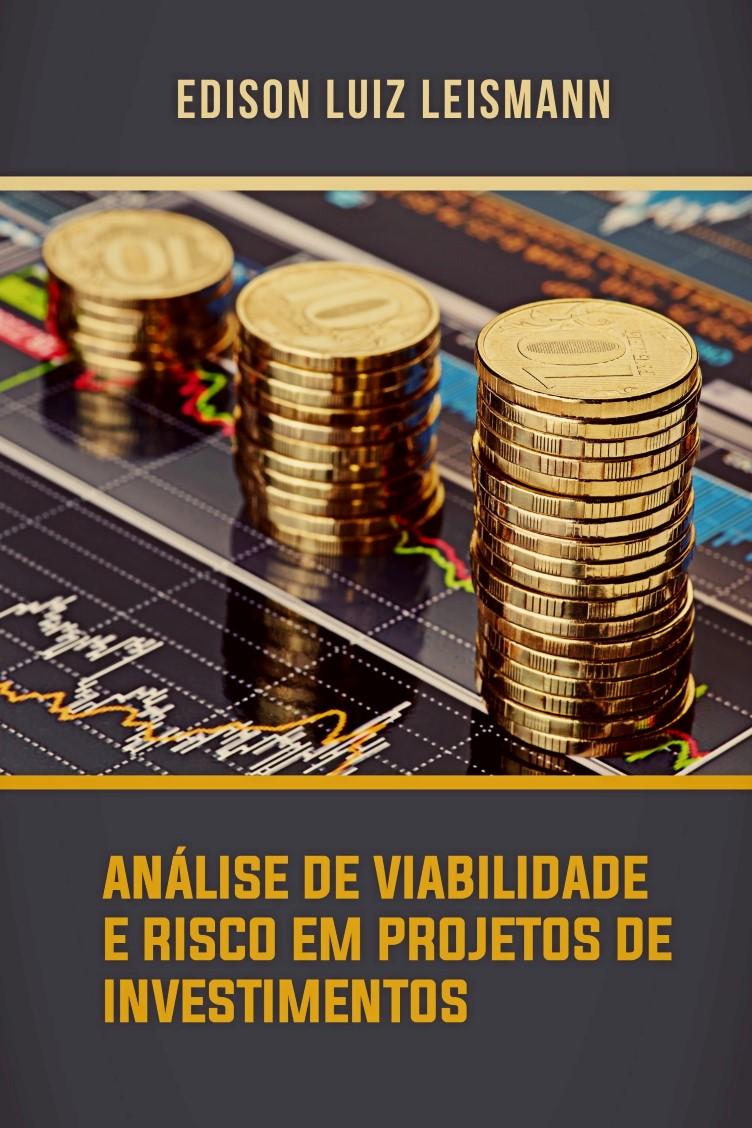 Capa do ebook ANÁLISE DE VIABILIDADE E RISCO EM PROJETOS DE INVESTIMENTOS