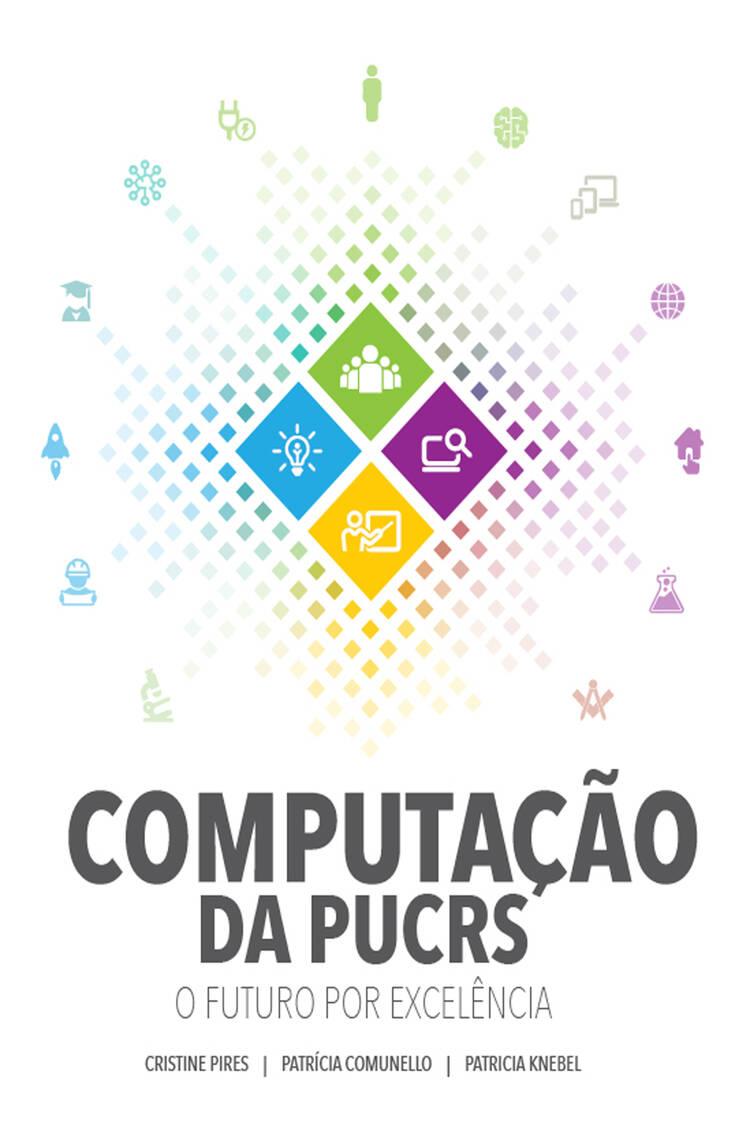 Capa do ebook Computação da PUCRS: o futuro por excelência