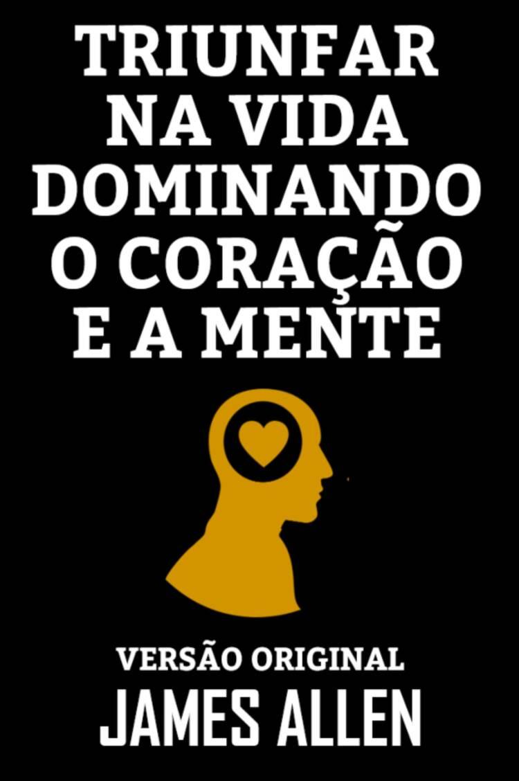 Capa do ebook TRIUNFAR NA VIDA DOMINANDO O CORAÇÃO E A MENTE